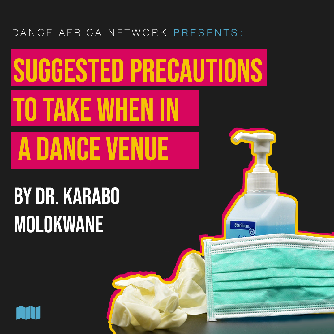 Suggested Precautions to take when in a Dance Venue by DR. Karabo Molokwane