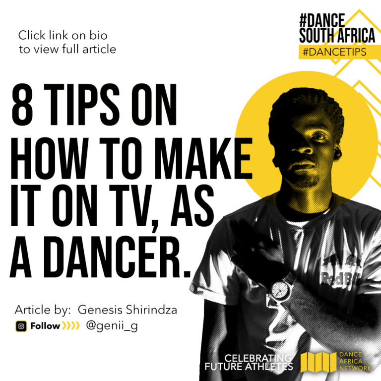 8 tips on how to make it on tv as a dancer by genesis south africa dance network article interview dancetips shirindza