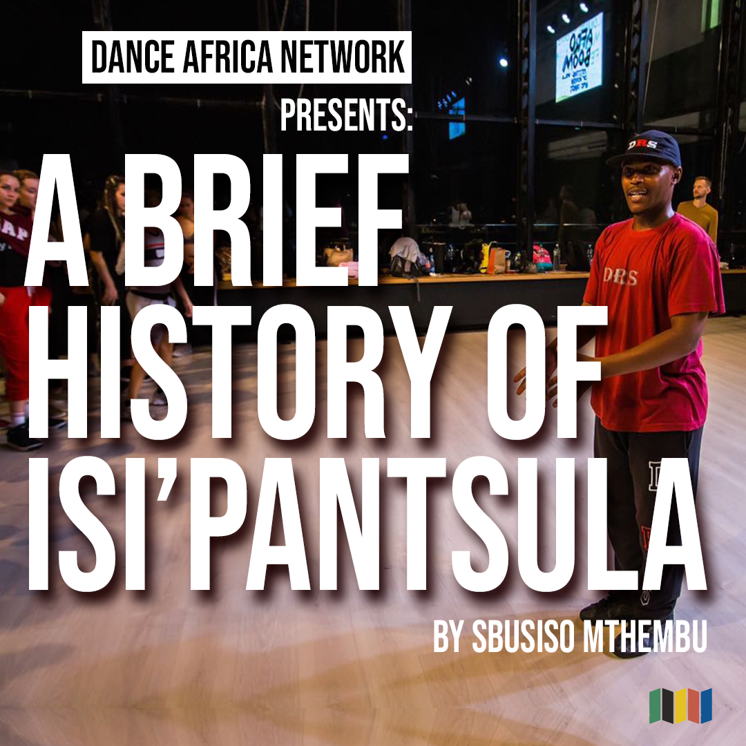 A brief history of Isi' Pantsula dance by Sibusiso Mthembu