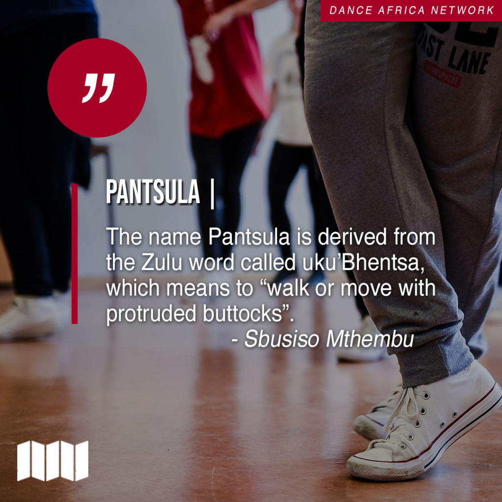 Pantsula the name pantsula us derived from the zulu word called uku bhentsa which means to walk or move with protruded buttocks